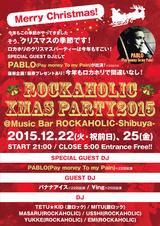 PABLO(PTP)出演決定!12/22(火・祝前日)、25(金)激ロック・プロデュースのROCKAHOLIC-Shibuya-にてXmas PARTY2015、2夜開催!豪華コンテンツあり!入場無料!