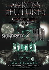 """Crossfaith、2/14に開催する自主イベント""""ACROSS THE FUTURE""""の第1弾ゲストにSKINDRED、HER NAME IN BLOODが決定!"""