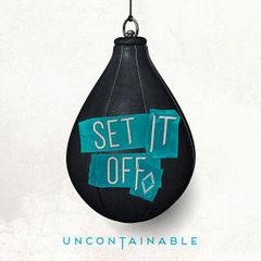 SetItOff_Uncontainable.jpg