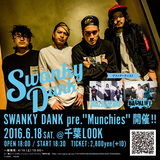 "SWANKY DANK、6/18に千葉LOOKにて開催する自主企画""Munchies""にBUZZ THE BEARS、BACK LIFTの出演決定!"