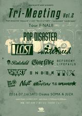 "LOST×POP DISASTER×waterweedによる""maximum10 West""、7/16に大阪にてツアー・ファイナルを合同開催決定!"