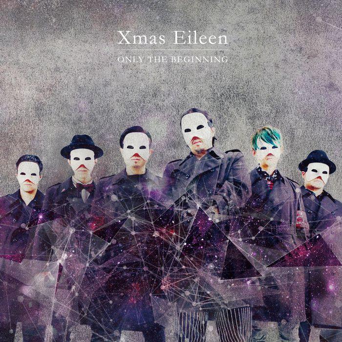 "Xmas Eileen、8/31リリースのメジャー1stフル・アルバム『ONLY THE BEGINNING』の詳細発表!ボーナス・トラックにベネズエラのDJ""ZARDONIC""リミックス曲収録!"