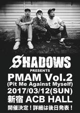 """元FACTのメンバーによる新バンド""""SHADOWS""""、来年3/12に新宿ACBにて自主企画""""PMAM Vol.2""""開催決定!"""