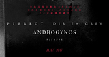 "PIERROTとDIR EN GREYによる注目のプロジェクト""ANDROGYNOS""が2017年7月に本格始動!"