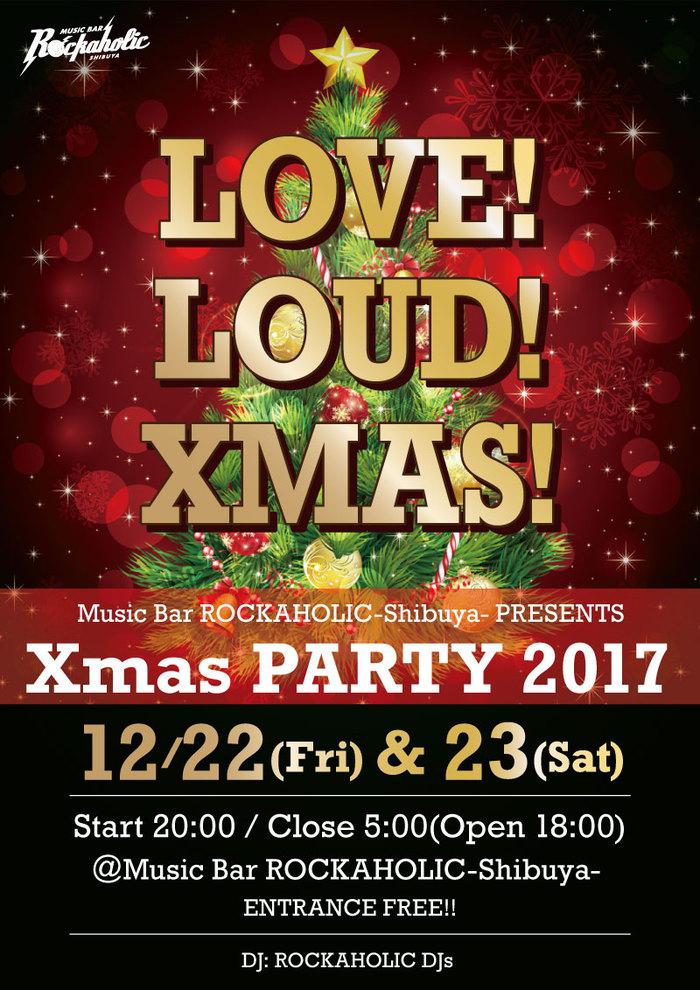 12/22(金・祝前日)、23(土)激ロック・プロデュースのROCKAHOLIC-Shibuya-にてXmas PARTY2017、2夜開催決定!豪華コンテンツあり!入場無料!