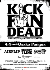 """Kick Rock MUSIC""レーベル・イベント""KICK FAN DEAD vol.55""に、SECRET 7 LINE、AIRFLIP、SMASH UP出演決定!"