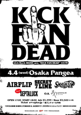 "AIRFLIP、SECRET 7LINEら出演""Kick Rock MUSIC""レーベル・イベント""KICK FAN DEAD vol.55""、SEPTALUCKの出演が決定!"