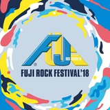 """FUJI ROCK FESTIVAL '18""、9/7-9にフジテレビNEXTにて""FUJI ROCK FESTIVAL'18完全版""オンエア決定!"