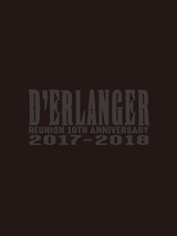D'ERLANGER、9/12リリースの映像作品『D'ERLANGER REUNION 10TH ANNIVERSARY LIVE 2017-2018』詳細発表!