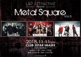 "HER NAME IN BLOOD ×GYZE × Unveil Raze、11/11名古屋 3STAR IMAIKEにて開催の""L&P ATTRACTIVE presents 「Metal Square Vol.3」""出演決定!"