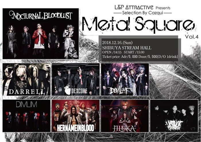 "Cazqui(NOCTURNAL BLOODLUST)がブッキング!L&P主催フェス""Metal Square vol.4""、12/16に開催!HNIB、VoD、DEVILOOF、DIMLIM、JILUKA、DEXCORE、DARRELL出演決定!"