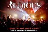 Aldiousのライヴ・レポート公開!ヴォーカル Re:NOラスト公演!楽曲そのものとそこから生まれる一体感を楽しむことに全力を注いだ充実のツアー・ファイナルをレポート!