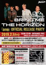 """BRING ME THE HORIZON、約3年ぶり6作目となるニュー・アルバム『amo』オフィシャル・リリース・パーティーが激ロック・プロデュースの""""ROCKAHOLIC-Shibuya-""""にて2/1開催決定!"""