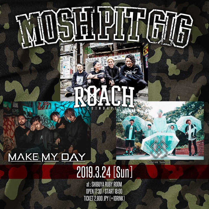"ROACH、3/24渋谷RUBY ROOMにて主催イベント""MOSH PIT GIG""開催決定!盟友 MAKE MY DAY、若手バンド Same old Same oldとの3マン!"