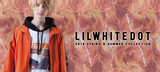 LILWHITE(dot) (リルホワイトドット)からブランドらしいデザインを配したコーチJKTやパーカー、EPTM.からはトラック・パンツの新色が登場!