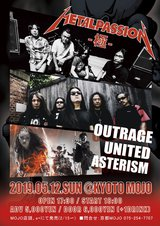 "OUTRAGE、UNITED、ASTERISM、5/12京都MOJOにて開催""METAL PASSION~極~""に出演決定!"