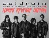 """coldrain、""""ANOTHER DECADE IN THE RAIN TOUR 2018""""青森公演にてMasato(Vo)が約束していたリベンジ公演を4/9青森Quarterにて実施!"""