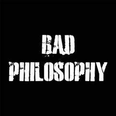 BADPHILOSOPHY.jpg