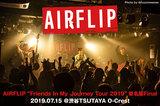 AIRFLIPのライヴ・レポート公開!ミニ・アルバム引っ提げたツアー・ファイナル・シリーズ東京編!ポジティヴな空気に満ち溢れ、今後への期待値高めた一夜をレポート!