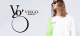 VIRGO (ヴァルゴ)を大特集!綿とポリを混合されたスエット・パーカーやにVIRGO独特な仕上がりのドレープ・モッズコートなど新作続々入荷中!