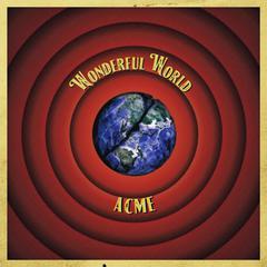 acme_WONDERFUL_WORLD_JK.jpg