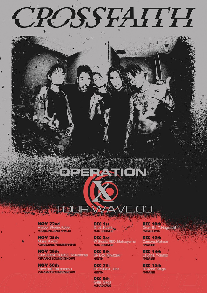 "Crossfaith、11月より開催のショート・ツアー""Operation X Tour wave.03""ゲストにSHADOWS、PALM、PRAISE、SIX LOUNGE、ENTH、スサシ、Jin Doggら決定!"