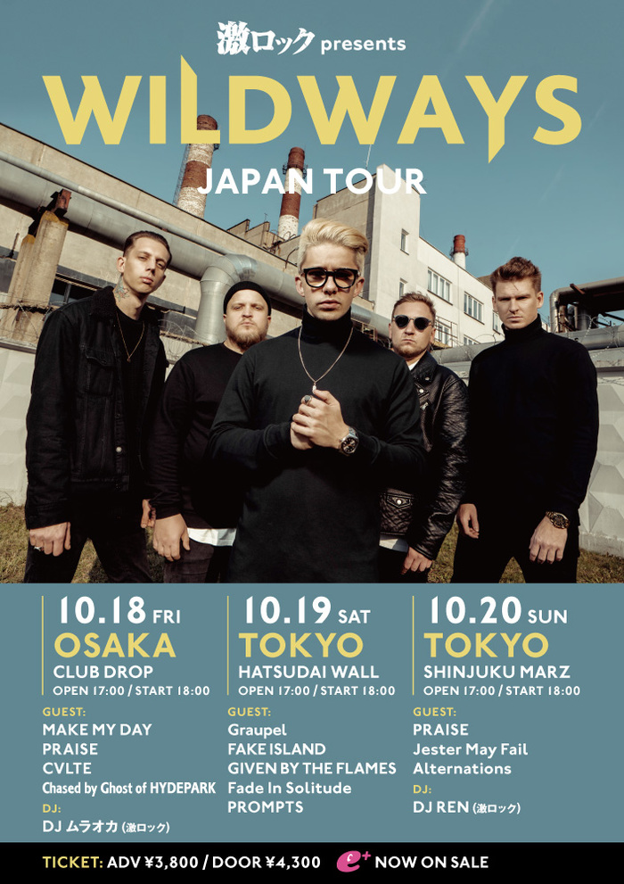 WILDWAYS初来日ツアー、いよいよ明日10/18よりスタート!MAKE MY DAY、PRAISE、CVLTE、Chased by Ghost of HYDEPARKがゲスト出演する初日大阪DROP公演の前売券は本日18時まで!