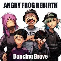 angry_dancing_brave.jpg