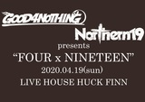 "GOOD4NOTHING × Northern19、共同企画""FOUR x NINETEEN""4/19に開催決定!"
