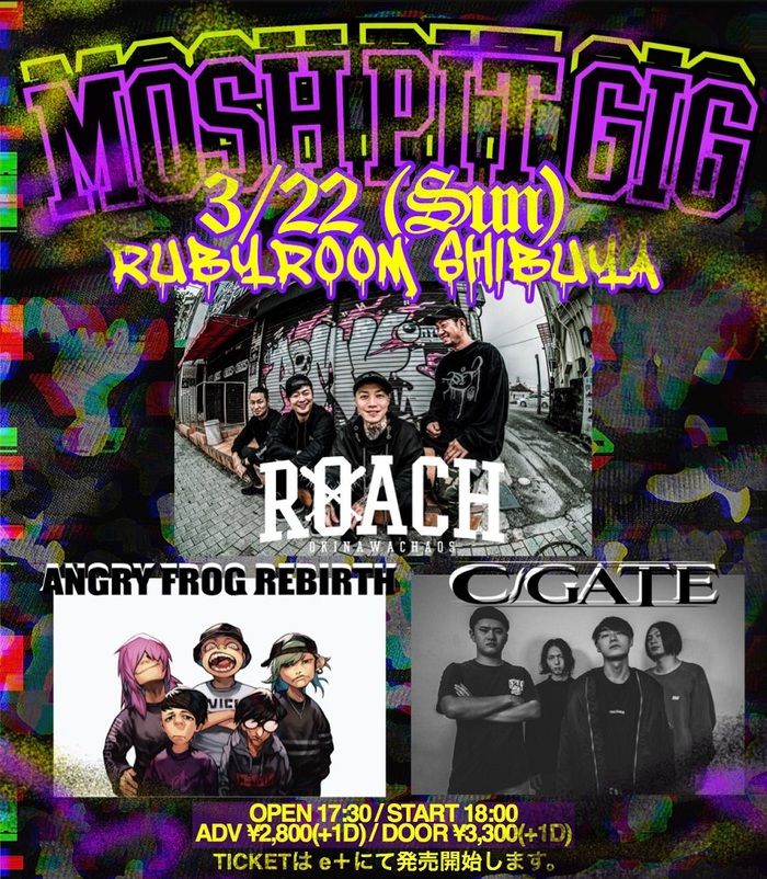 "ROACH、3/22に自主企画""MOSH PIT GIG""開催!ゲストはANGRY FROG REBIRTH、C-GATE!"