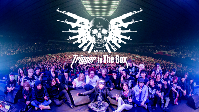 """MUCC Presents Trigger In The Box""、YouTubeとニコニコ動画で""エアフェス形式""にて同時配信決定!"