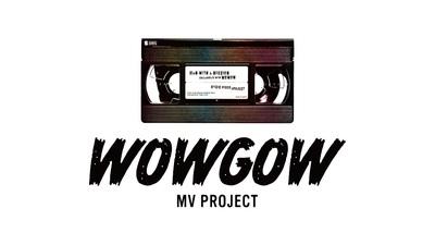 WOWGOW MV PROJECT.jpg