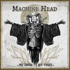 Machine_Head_My_Hands_Are_Empty.jpg