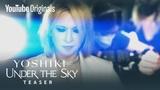 "YOSHIKI、""YouTube Originals""にてライヴ・ストリーム音楽ドキュメンタリー番組""YOSHIKI:UNDER THE SKY""12/23プレミア公開決定!MARILYN MANSON、HYDE、SUGIZO、Sarah Brightmanらとコラボ!"