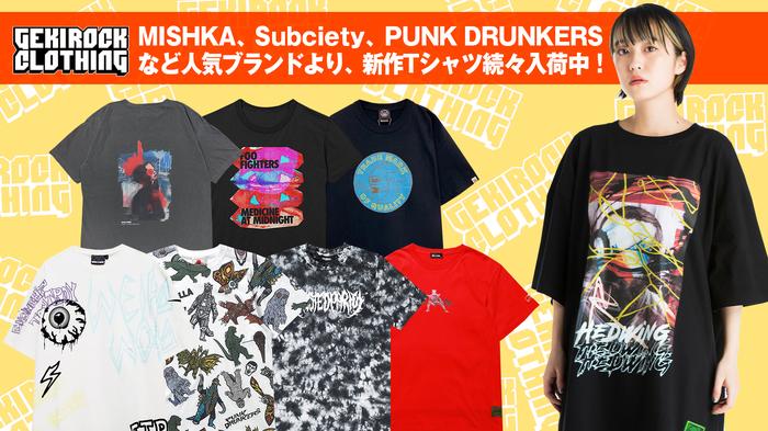 MISHKA、Subciety、PUNK DRUNKERS、TOY MACHINE、PARADOXなど人気ブランドより、新作Tシャツ続々入荷中!春先~夏まで活躍するTシャツを早めにチェック!