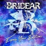 "BRIDEAR、ニュー・アルバム『Bloody Bride』に続きUK/EUレーベル""SETSUZOKU RECORDS""よりアルバム『Expose Your Emotions』海外リリース決定!ジャケットも同時公開!"