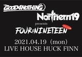 "GOOD4NOTHING × Northern19共同企画、""FOURxNINETEEN(リベンジ公演)""開催決定!"
