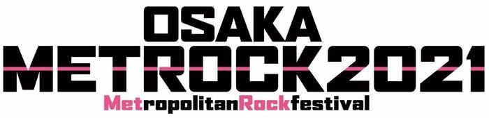 """OSAKA METROPOLITAN ROCK FESTIVAL 2021""、開催断念"