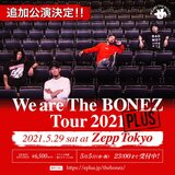 "The BONEZ、ツアー追加公演""We are The BONEZ Tour 2021 PLUS""5/29にZepp Tokyoにて開催!"