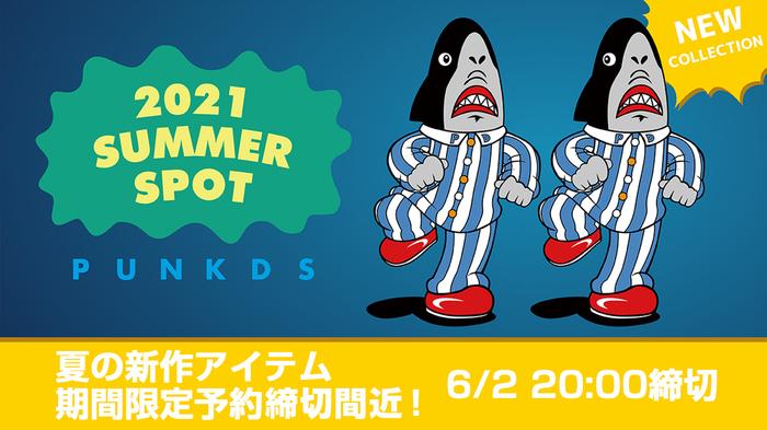 PUNK DRUNKERS (パンクドランカーズ) 2021 SUMMER SPOT期間限定予約締切間近!「PAC-MAN」や「鬼越トマホーク」とのコラボアイテムなどがラインナップ!