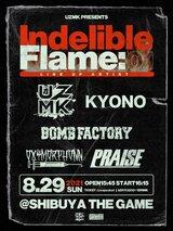 "UZMK、8/29渋谷THE GAMEにて""UZMK PRESENTS 『Indelible Flame』vol.#001""開催決定!KYONO、OXYMORPHONN、BOMB FACTORY、PRAISE出演!"