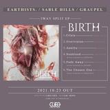 Earthists.、Sable Hills、Graupelの3バンドによるスプリットEP『BIRTH』トラックリスト公開!フィジカル音源限定でクロス・カバー楽曲も収録!