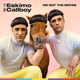 ESKIMO CALLBOY、新曲「We Got The Moves」リリース&MV公開!