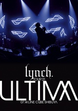 lynch.、映像作品 『TOUR'21 -ULTIMA- 07.14 LINE CUBE SHIBUYA』ジャケ写公開!
