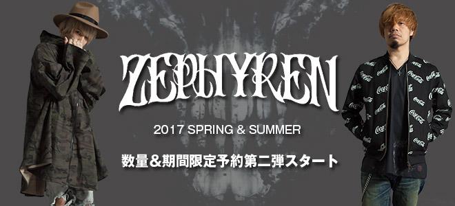 Zephyren(ゼファレン) 2017 SS 期間&数量限定予約第二弾開始!超人気ブランドの最新アイテムは予約でゲット!