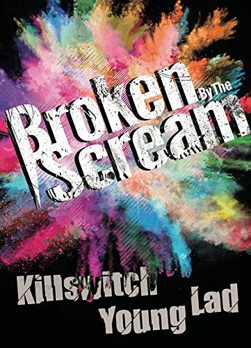 Broken By The Scream