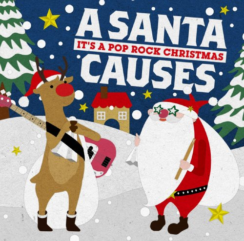 Santa Causes -It's A Pop Rock Christmas-