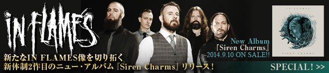IN FLAMES 『Siren Charms』特集!!