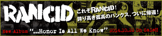 RANCID 『...Honor Is All We Know』特集!!
