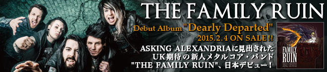 THE FAMILY RUIN『Dearly Departed』特集!!